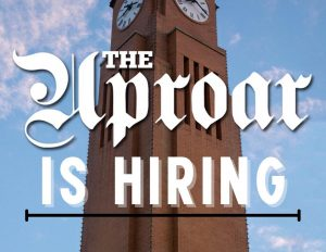 The Uproar is hiring for several paid positions